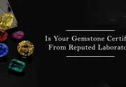 Is Your Gem Certified From Reputed Lab?